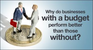 Why do businesses with a budget perform better than those without? | Rivington Accounts