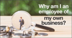 Why am I an employee of my own business? | Rivington Accounts